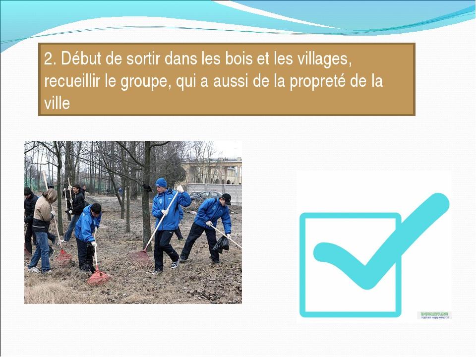 2. Début de sortir dans les bois et les villages, recueillir le groupe, qui a...