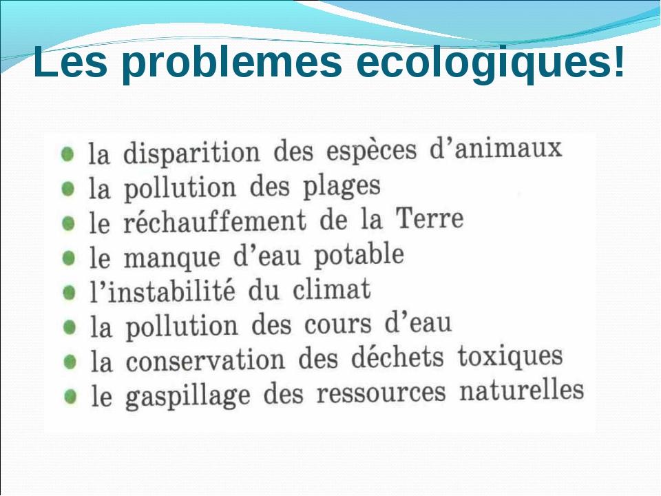 Les problemes ecologiques!