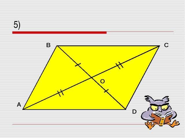 5) A B C D O