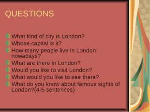 QUESTIONS What kind of city is London? Whose capital is it? How many people l
