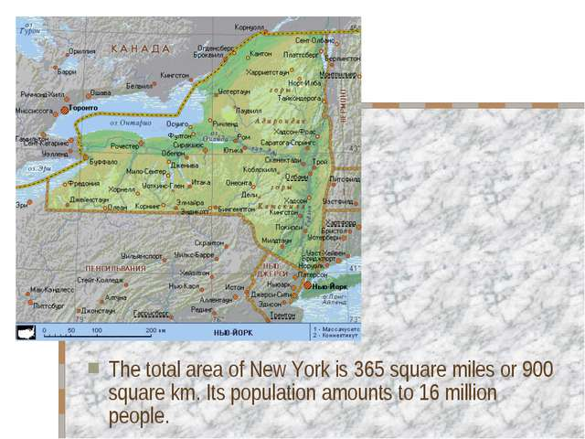 The total area of New York is 365 square miles or 900 square km. Its populati...