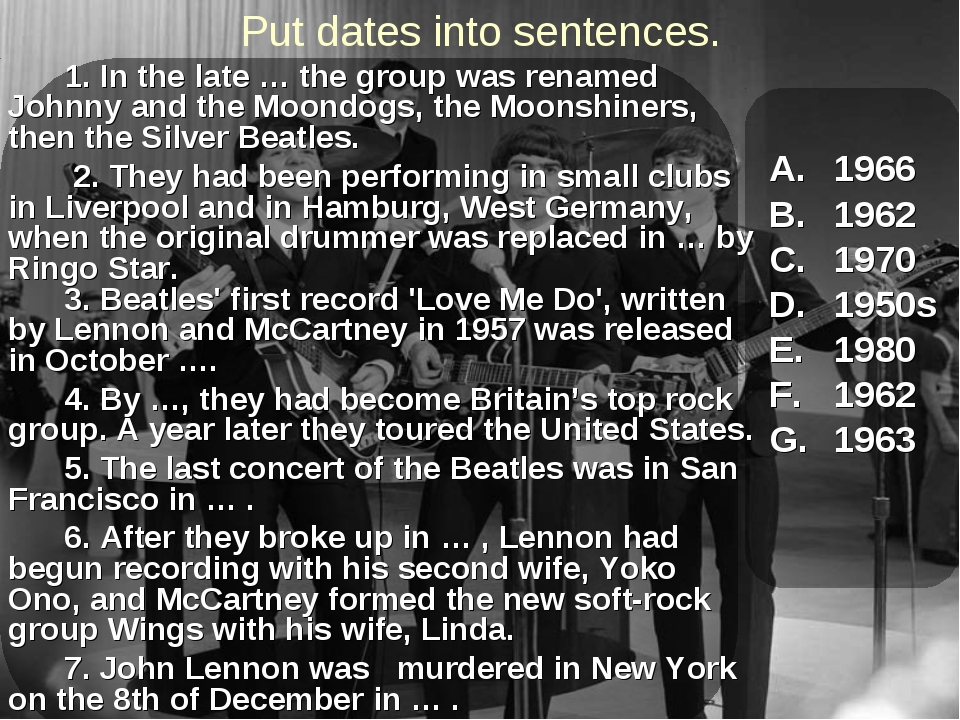 Put dates into sentences. 1966 1962 1970 1950s 1980 1962 1963 1. In the lat...