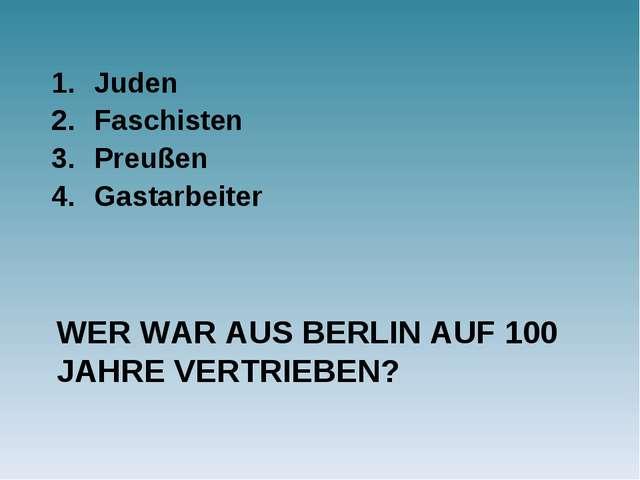 WER WAR AUS BERLIN AUF 100 JAHRE VERTRIEBEN? Juden Faschisten Preußen Gastarb...
