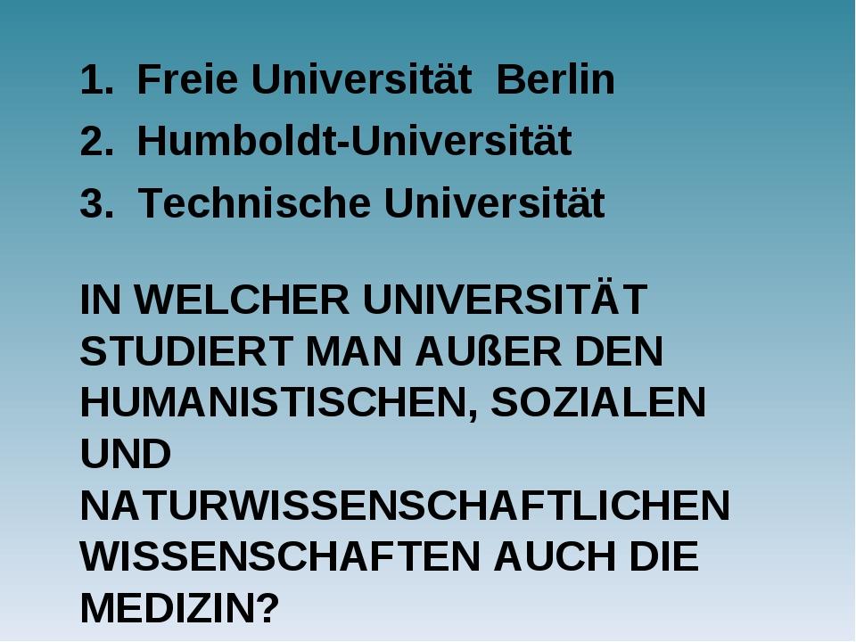 IN WELCHER UNIVERSITÄT STUDIERT MAN AUßER DEN HUMANISTISCHEN, SOZIALEN UND NA...