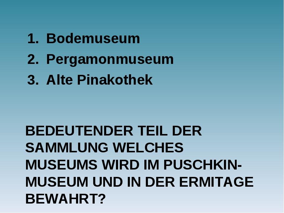 BEDEUTENDER TEIL DER SAMMLUNG WELCHES MUSEUMS WIRD IM PUSCHKIN-MUSEUM UND IN...