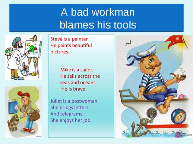A bad workman blames his tools
