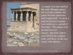 A simple foot race marked the early Olympic games, but over the centuries th