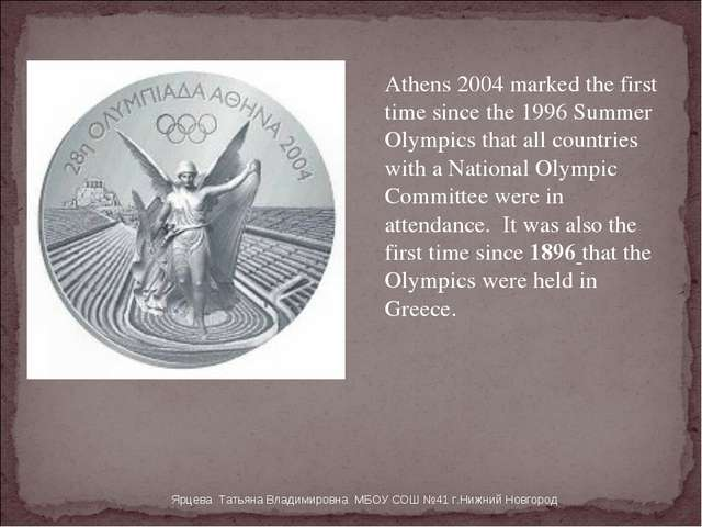Athens 2004 marked the first time since the 1996 Summer Olympics that all co...