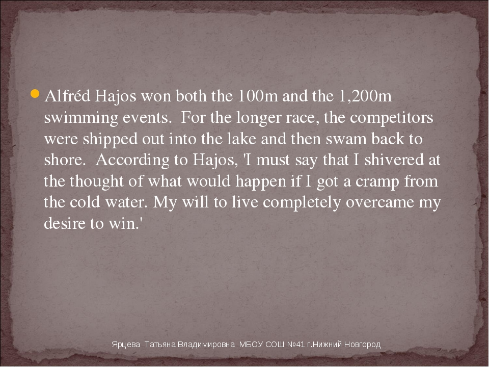 Alfréd Hajos won both the 100m and the 1,200m swimming events.  For the longe...