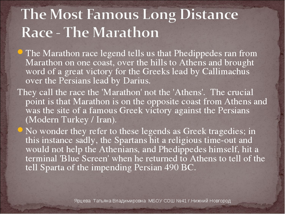 The Marathon race legend tells us that Phedippedes ran from Marathon on one c...