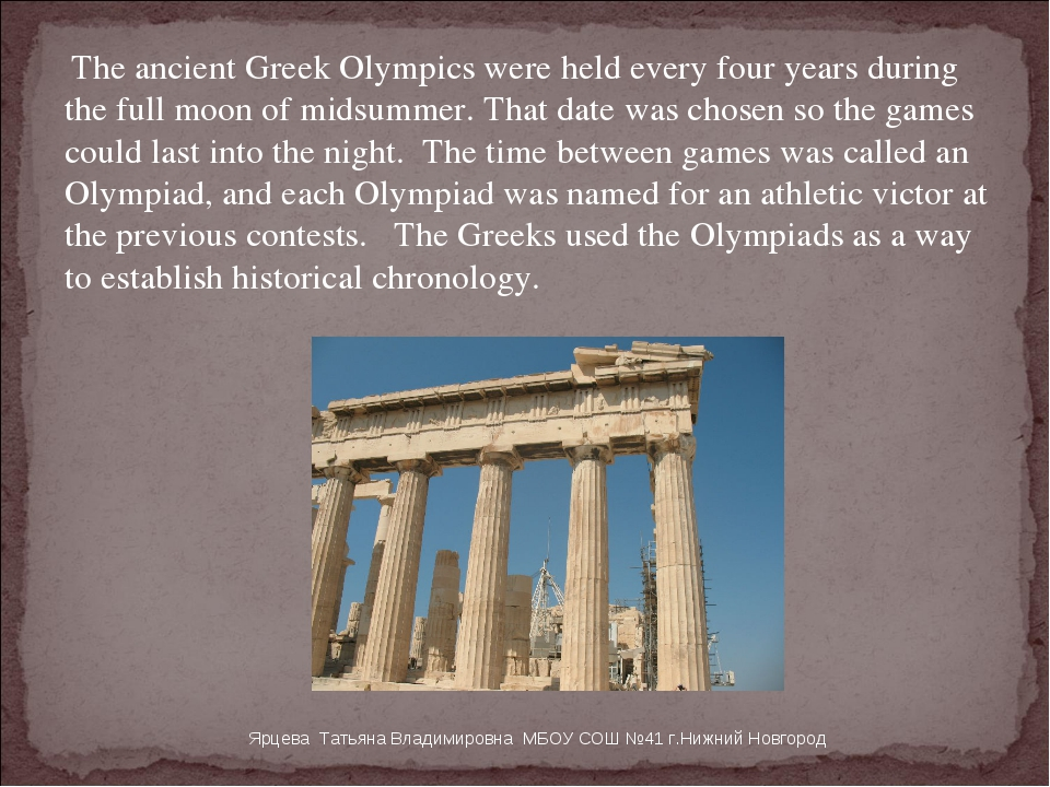 The ancient Greek Olympics were held every four years during the full moon o...