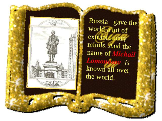 Russia gave the world a lot of extraordinary minds. And the name of Michail L...