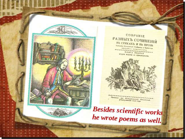 Besides scientific works he wrote poems as well.