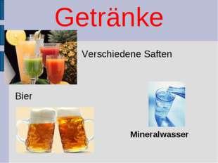 Getränke Verschiedene Saften Bier Mineralwasser
