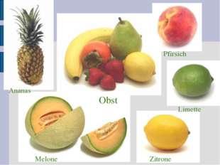 Melone Zitrone Limette Obst Ananas Pfirsich