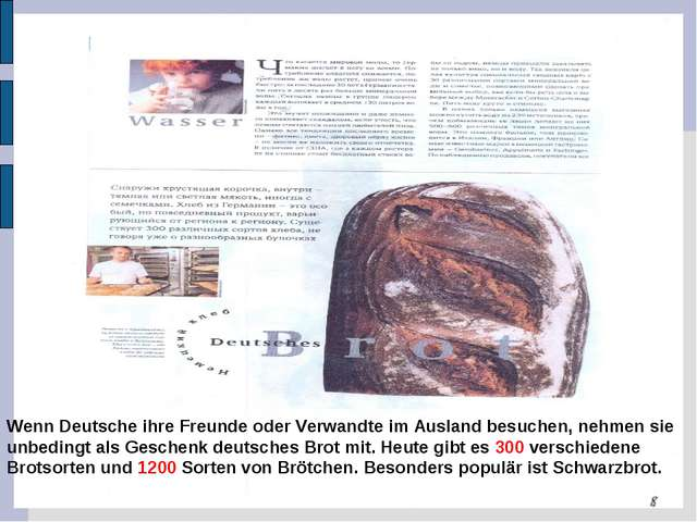 Wenn Deutsche ihre Freunde oder Verwandte im Ausland besuchen, nehmen sie unb...