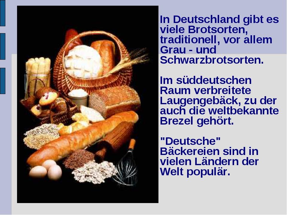 In Deutschland gibt es viele Brotsorten, traditionell, vor allem Grau - und...