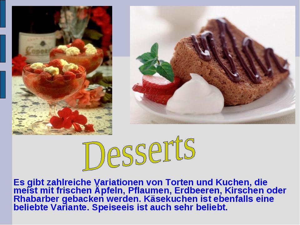 Es gibt zahlreiche Variationen von Torten und Kuchen, die meist mit frischen...