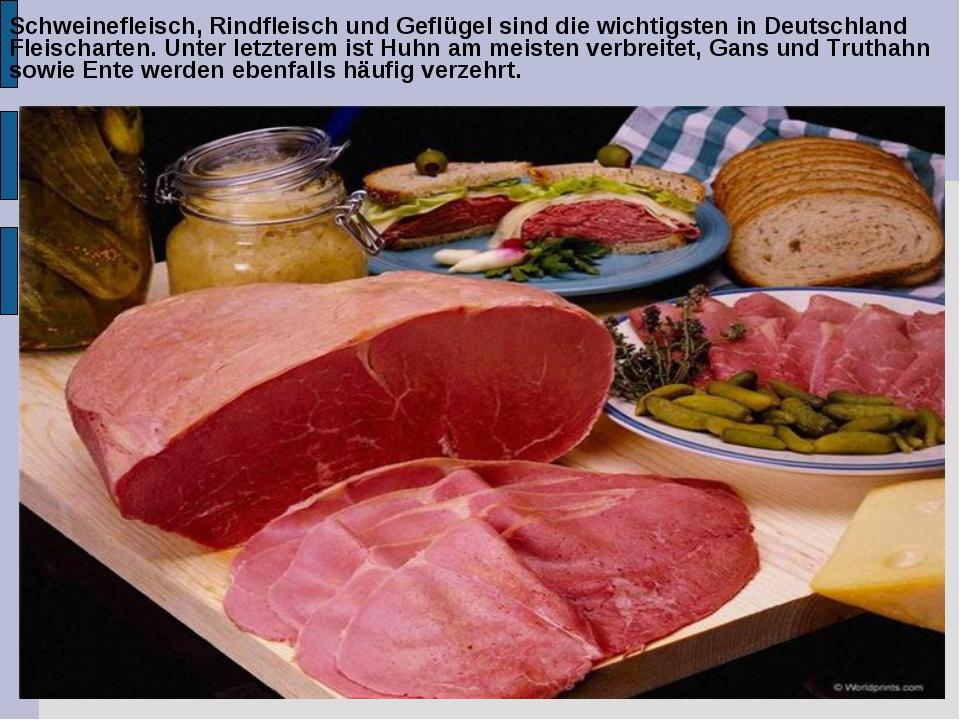 Schweinefleisch, Rindfleisch und Geflügel sind die wichtigsten in Deutschland...