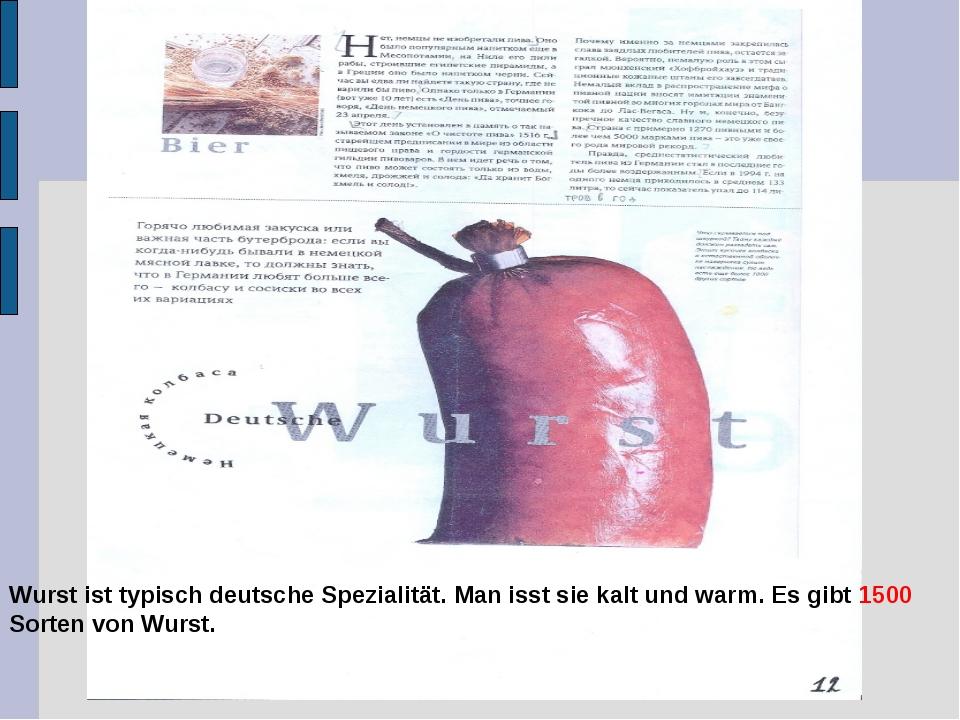 Wurst ist typisch deutsche Spezialität. Man isst sie kalt und warm. Es gibt 1...