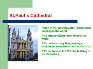 St.Paul's Cathedral One of the most beautiful Renaissance building in the wor