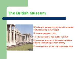 The British Museum To be the largest and the most important cultural centre i