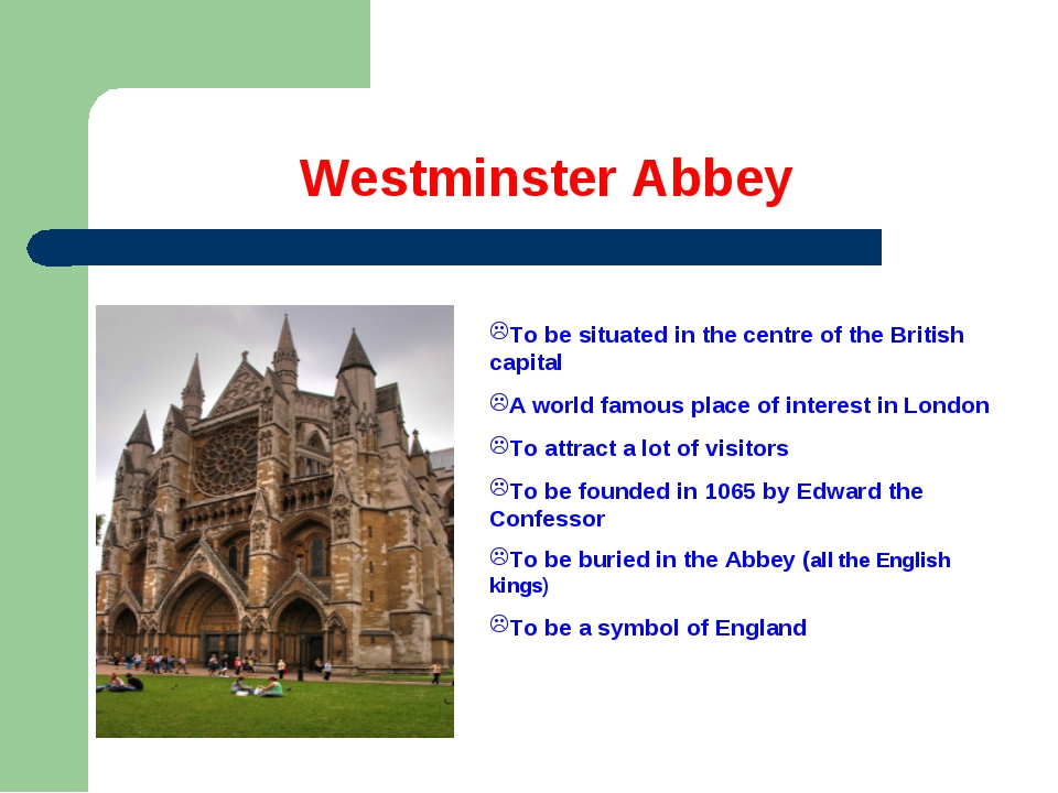 Westminster Abbey To be situated in the centre of the British capital A world...
