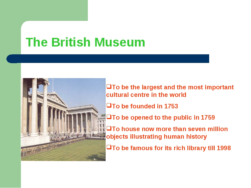 The British Museum To be the largest and the most important cultural centre i...