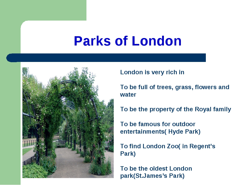 Parks of London London is very rich in To be full of trees, grass, flowers an...
