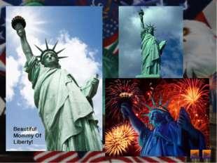 Beautiful Mommy Of Liberty!
