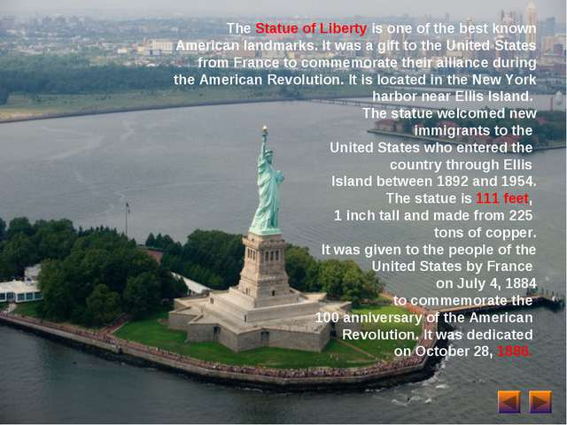 The Statue of Liberty is one of the best known American landmarks. It was a g...