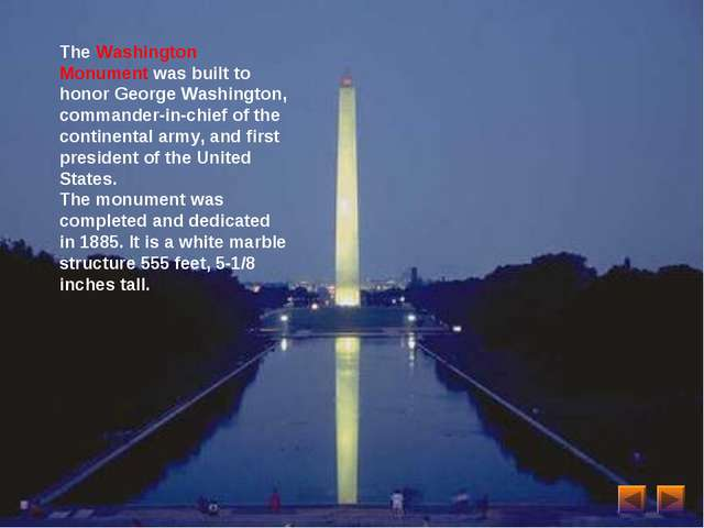 The Washington Monument was built to honor George Washington, commander-in-ch...