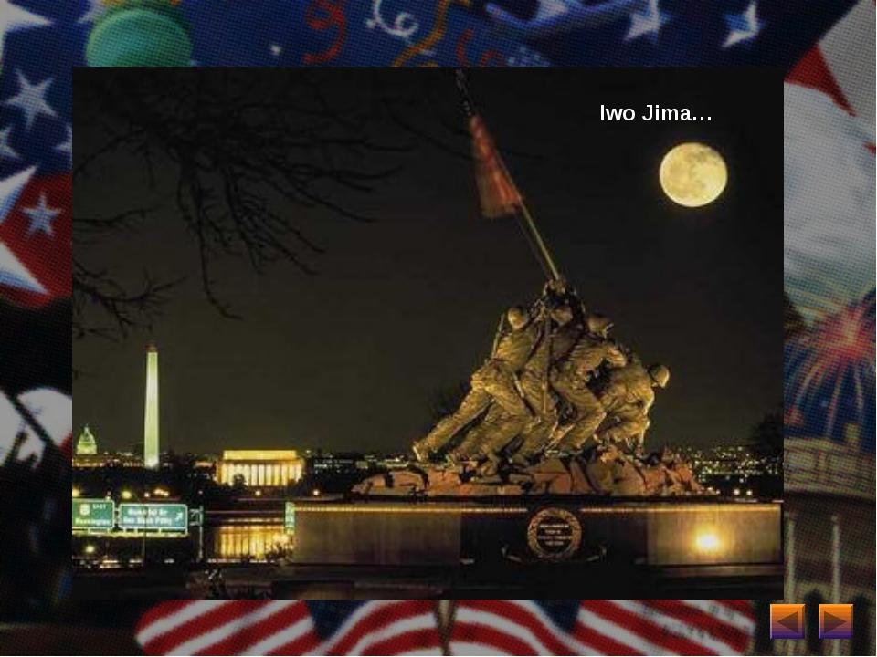 Iwo Jima…