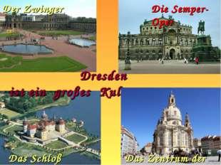 Dresden isteingroßesKulturzentrum Der Zwinger Die Semper-Oper Das Schl