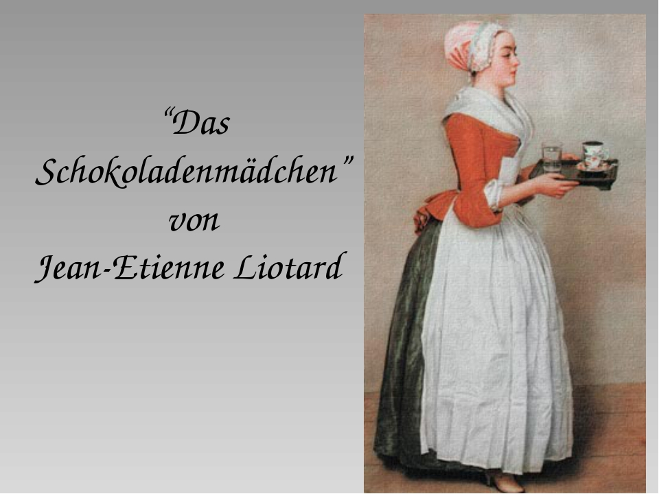 """""""Das Schokoladenmädchen"""" von Jean-Etienne Liotard"""