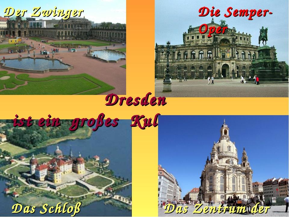 Dresden isteingroßesKulturzentrum Der Zwinger Die Semper-Oper Das Schl...