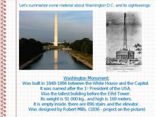 Let's summarize some material about Washington D.C. and its sightseeings: Was