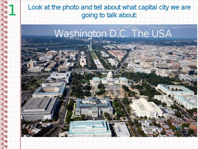 Look at the photo and tell about what capital city we are going to talk about...