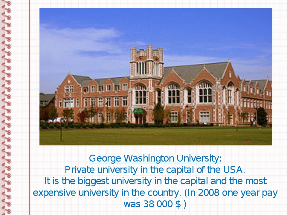 George Washington University: Private university in the capital of the USA. I...