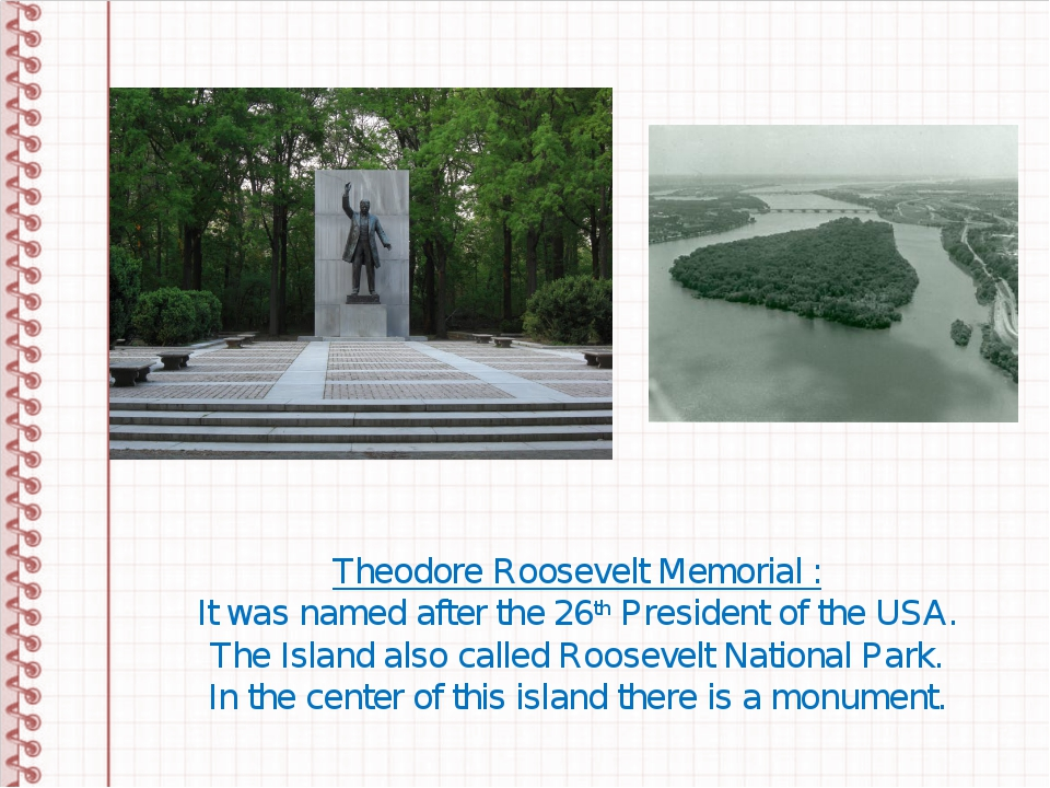 Theodore Roosevelt Memorial : It was named after the 26th President of the US...