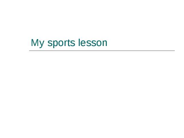 My sports lesson