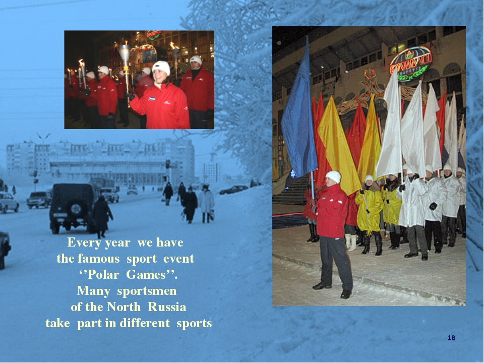 Every year we have the famous sport event ''Polar Games''. Many sportsmen of...