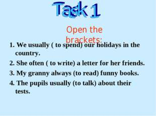 1. We usually ( to spend) our holidays in the country. 2. She often ( to writ