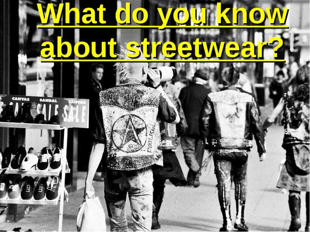 What do you know about streetwear?