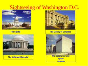 Sightseeing of Washington D.C. The Capital The Library of Congress The Jeffer
