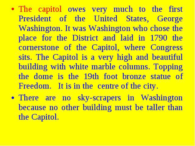 The capitol owes very much to the first President of the United States, Georg...