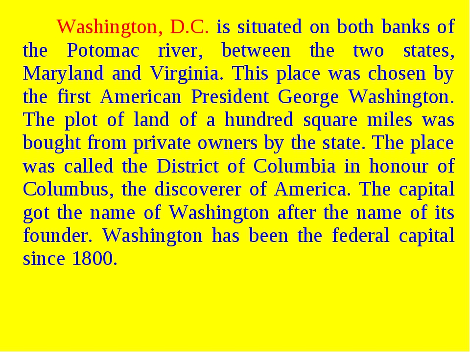 Washington, D.C. is situated on both banks of the Potomac river, between t...