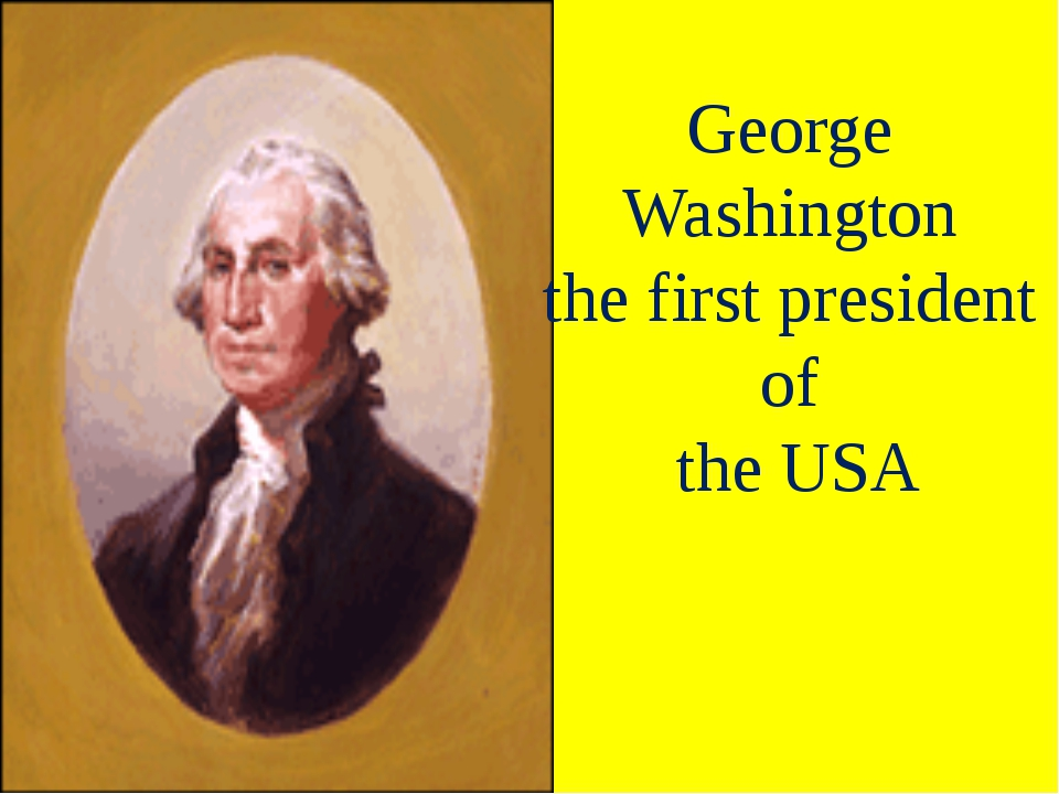 George Washington the first president of the USA