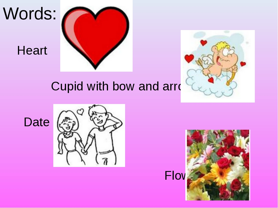 Words: Heart Cupid with bow and arrow Date Flowers