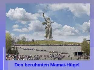 Den berühmten Mamai-Hügel